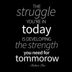 struggle you are in today